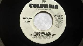 Watch Rosanne Cash It Hasnt Happened Yet video