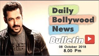 Latest Hindi Entertainment News From Bollywood | Salman Khan | 8 October 2018 | 8:00 PM