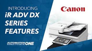 Canon imageRUNNER ADVANCE DX Series Feature Highlights