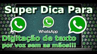 WhatsApp - DIGITE TEXTOS SEM USAR AS MÃOS - FVM