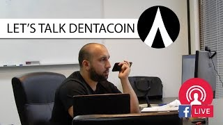 LET'S TALK DENTACOIN (DCN) | SAM KARAGIOZIS
