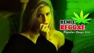Reggae Songs 2019 - New Reggae Love Songs Hits 2019 - Best Reggae Remix Popular Songs 2019