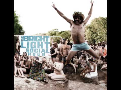 The Bright Light Social Hour ( 2010 ) Full Album