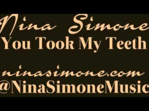 Nina Simone - You Took My Teeth