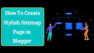 How to Create Stylish Sitemap Page in Blogger Easily