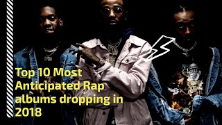 Top 10 MOST ANTICIPATED RAP ALBUMS of 2018