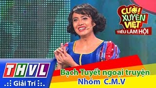 THVL   Cười xuyên Việt - Tiếu lâm hội   Tập 3: Bạch Tuyết ngoại truyện - Nhóm CMV