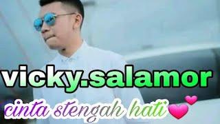 Download Lagu Vicky salamor-Cinta stengah hati Gratis STAFABAND