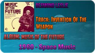 🔄 Desmond Leslie ‎– Invention Of The Weapon [1960] 🔄