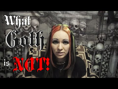 What Goth is NOT!