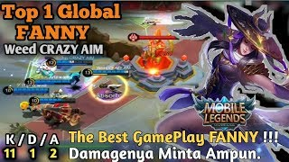 The Best GamePlay FANNY !!! | Demagenya Minta Ampun - Top 1 Global FANNY [ Weed CRAZY AIM ]