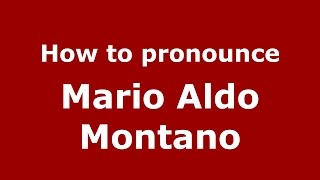 How to pronounce Mario Aldo Montano (Italian/Italy)  - PronounceNames.com