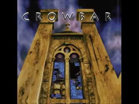 Crowbar - Like Broken Glass