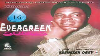Chief Commander Ebenezer Obey - Eniyan Ti Mo Feran Ju (Official Audio)