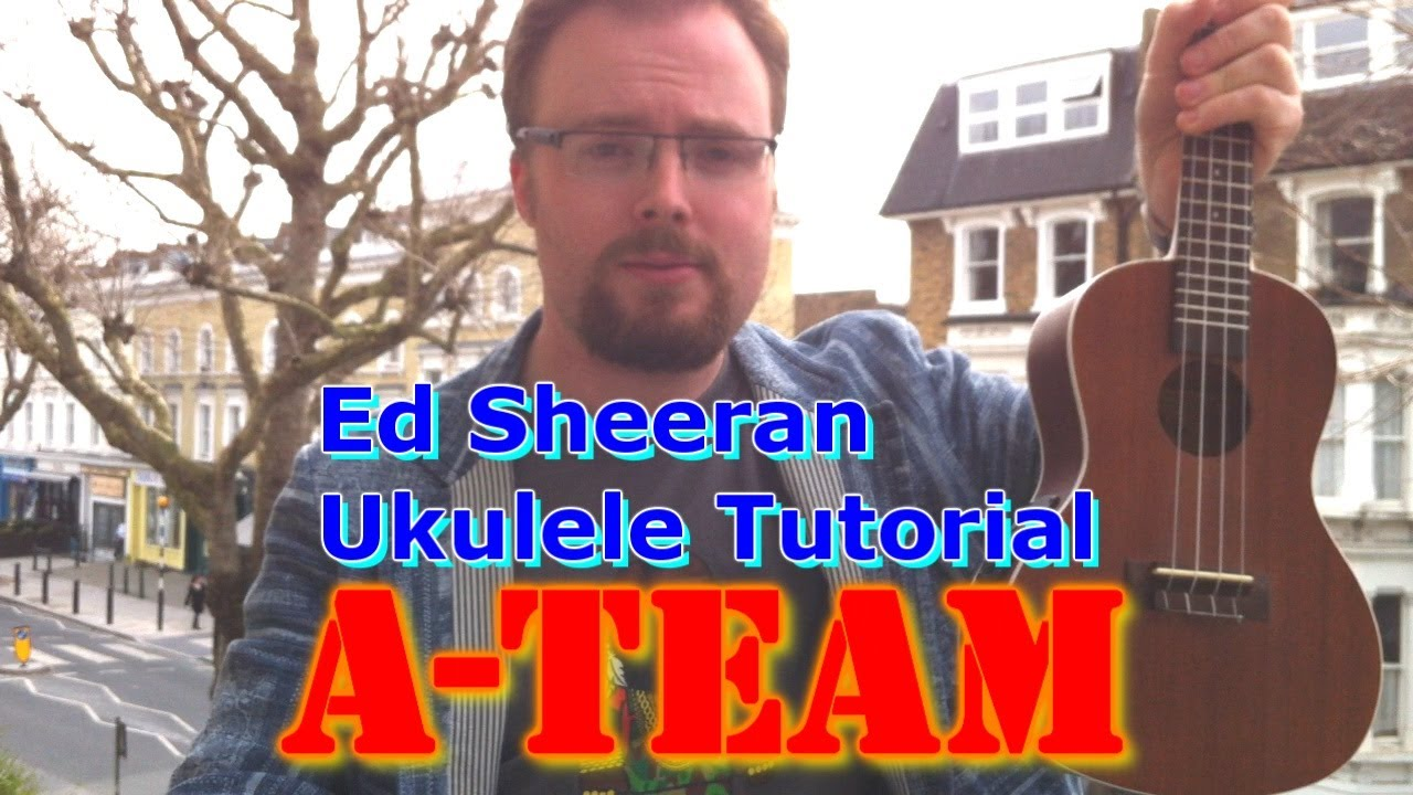 A Team - Ed Sheeran - (Ukulele Tutorial) - YouTube