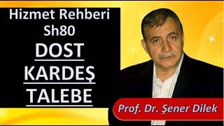 Prof. Dr. Şener Dilek - Hizmet Rehberi - Sh80 -  Ziyaretçilere Ait Bazı Dostlar Tarafından...