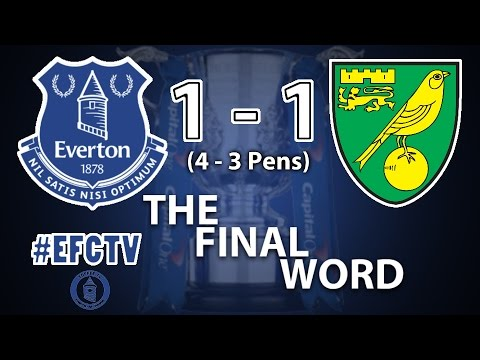 Toffee TV | Everton 1-1 Norwich (4-3 on penalties) | The Final Word