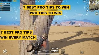 PUBG MOBILE TOP 7 BEST TIPS TO WIN ANY MATCH, PRO TIPS