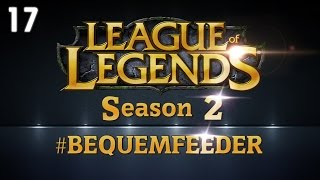 League of Legends - Bequemfeeder Season 2 - #17