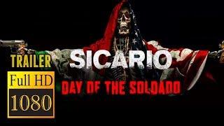 🎥 SICARIO: DAY OF THE SOLDADO (2018) | SICARIO 2 | Full Movie Trailer in Full HD | 1080p