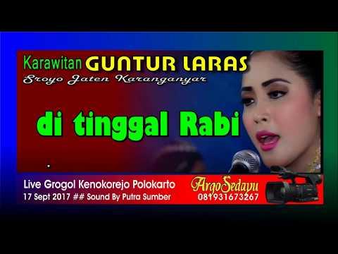 ditinggal Rabi Cokek Mania GUNTUR LARAS Live Grogol Kenokorejo Polokarto
