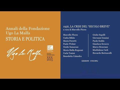 """Presentazione del XXX Annale della Fondazione Ugo La Malfa """"1956. La crisi del secolo breve"""""""
