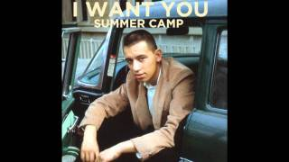 Watch Summer Camp I Want You video