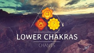 LOWER CHAKRAS SEED MANTRA CHANTS ⟐ Root Sacral Solar Plexus Chakra Healing Mantra Meditation Music