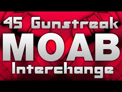 MW3: 45 Gunstreak MOAB :: MOAB Tutorial- Interchange