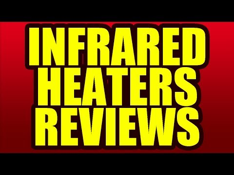 Infrared Heaters Reviews