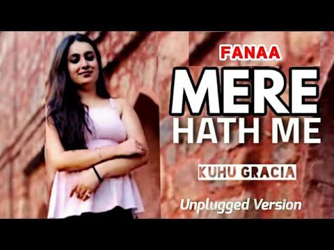 Mere Haath Mein | Fanaa | Aamir Khan | Kajol | Sonu Nigam | Sunidhi Chauhan | Cover | KuHu Gracia