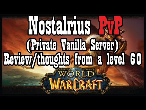 Nostalrius 1.12 Vanilla Private Server Review/Thoughts from a level 60 (World of Warcraft 1080p HD)
