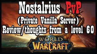 Nostalrius 1.12.1 Vanilla / Classic Server Review/Thoughts from a level 60 [World of Warcraft]