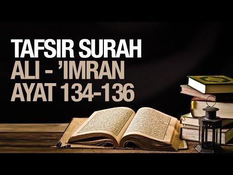 Tafsir Surah Ali Imran ayat 134-136 - Ustadz Ahmad Zainuddin Al-Banjary