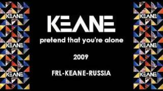 Watch Keane Pretend That Youre Alone video