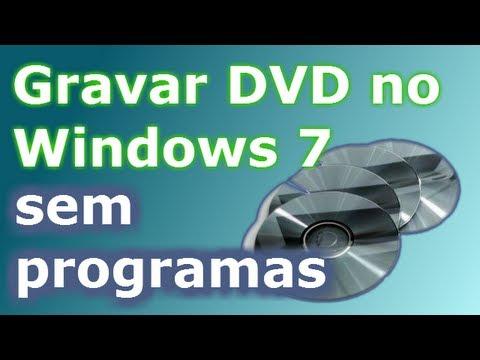 COMO GRAVAR DVD OU CD NO WINDOWS 7 SEM PROGRAMAS