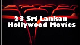 23 Sri Lankan Hollywood Movies