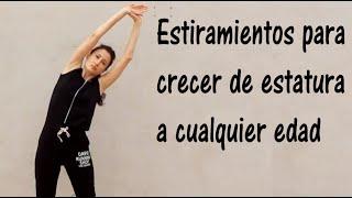 ESTIRAMIENTOS PARA CRECER DE ESTATURA A CUALQUIER EDAD-Stretching Exercises to Grow Taller.