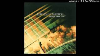 Watch Red House Painters Another Song For A Blue Guitar video