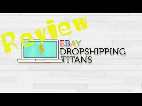 Drop Shipping Course Review | eBay Drop Shipping Titans FULL Review