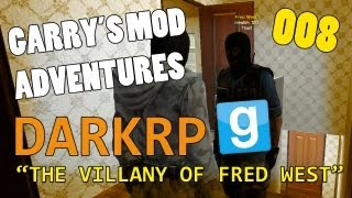 Garry's Mod Adventures_ Ep.8 - The Villany of Fred West! - DarkRP