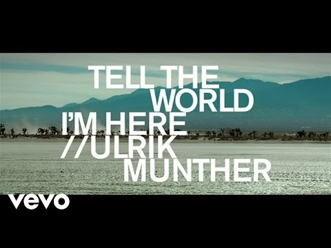 Ulrik Munther - Tell The World Im Here