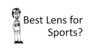 Ask David: Sports, What Lens?