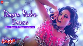 Daaru Peeke Dance - Neha Kakkar | Kuch Kuch Locha Hai | Sunny Leone | Hot Laila