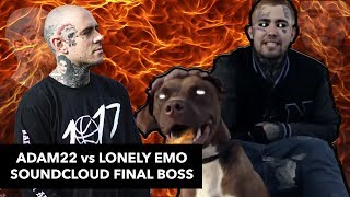 ADAM22 vs LONELY EMO SOUNDCLOUD FINAL BOSS