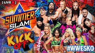 [LIVE] Super Kick Off - WWE SUMMERSLAM 2017 + Commentaires Kick Off