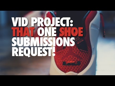 VID PROJECT: That One Shoe | Submissions Request!