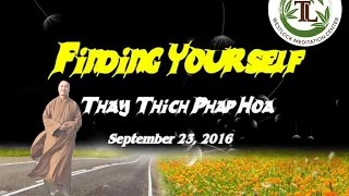 Finding Yourself - Thay. Thich Phap Hoa (Sept.23, 2019)