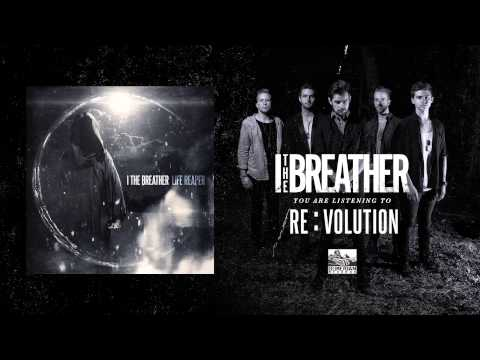 I THE BREATHER - RE : VOLUTION
