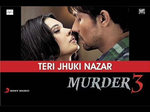 Murder 3 - Teri Jhuki Nazar Exclusive HD New Full Song Video